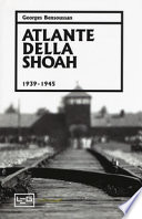 Atlante Della Shoah 1939 - 1945