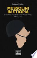 Mussolini in Etiopia. Le origini della guerra dell'Italia fascista in Africa. 1919-1935
