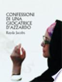 CONFESSIONI DI UNA GIOCATRICE D'AZZARDO