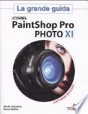Corel PaintShop Pro PHOTO 11. La grande guida. Con CD-ROM