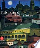Fulvio Pendini i volti di Padova