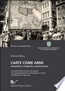 Carte come armi - geopolitica, cartografia, comunicazione