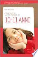 COSA SAPERE SU TUO FIGLIO DI 10 - 11 ANNI