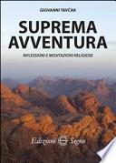 Suprema avventura. Riflessioni e meditazioni religiose
