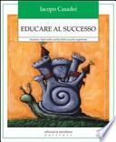EDUCARE AL SUCCESSO. AIUTARE I FIGLI NELLA SCELTA DELLA SCUOLA SUPERIORE.
