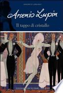 ARSENIO LUPIN. IL TAPPO DI CRISTALLO