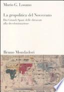 La geopolitica del Novecento dai grandi spazi delle dittature alla decolonizzazione