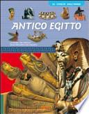 Antico Egitto. La storia del popolo delle piramidi e dei faraoni