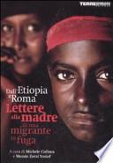 Dall'Etiopia a Roma lettere alla madre di una migrante in fuga