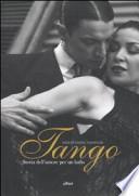 TANGO. STORIA DELL'AMORE PER UN BALLO.