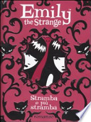 Emily the strange - Stramba e più stramba