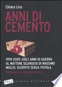 Anni di cemento. 1999-2009: dieci anni di guerra al mattone selvaggio di Massimo Miglio, sceriffo senza pistola