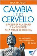 Cambia il tuo cervello. 5 passi per avvicinarti alla mente di Buddha