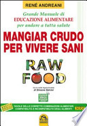 Raw food - Mangiar crudo per vivere sani