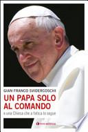 un papa solo al comando e una chiesa che a fatica lo segue