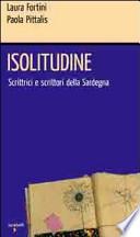 Isolitudini: scrittrici e scrittori della Sardegna