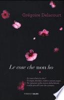 LE COSE CHE NON HO