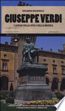 Giuseppe Verdi i luoghi della vita e della musica