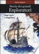 Storia dei grandi esploratori. Dagli egizi a Magellano.