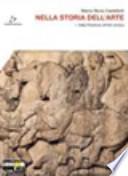 Nella storia dell'arte 1 (Dalla Preistoria all'età romana). Con espansione online. Per il Liceo scientifico
