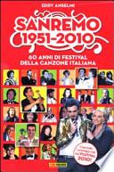 Sanremo, 1951-2010 60 anni di Festival della canzone italiana