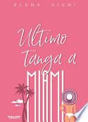 Ultimo tanga a Miami