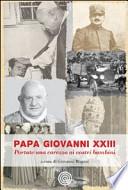 Papa Giovanni XXIII- portate una carezza ai vostri bambini