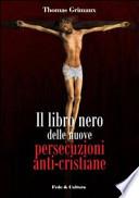 Il Libro Nero Delle Nuove Persecuzioni Anti-Cristiane