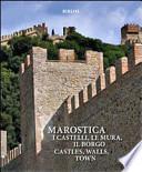 Marostica. I castelli, le mura, il borgo