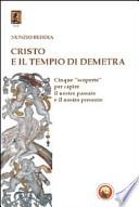 cristo e il tempio di demetra - cinque scoperte per capire il nostro passato e il nostro presente