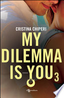 My dilemma is you3