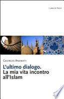 l'ultimo dialogo. la mia vita incontro all'islam