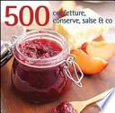 500 confetture, conserve, salse & co