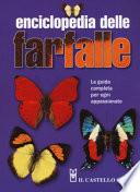 Enciclopedia delle farfalle. La guida completa per ogni appassionato