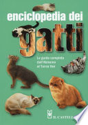 enciclopedia dei gatti. la guida completa dall'abbissino al turco van.
