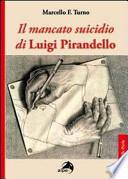Il mancato suicidio di Luigi Pirandello