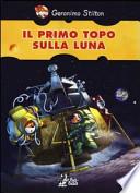 GERONIMO STILTON: IL PRIMO TOPO SULLA LUNA