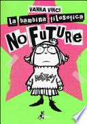 la bambina filosofica no future