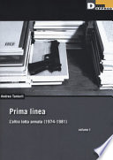 Prima linea. L'altra lotta armata (1974-1981). Volume 1