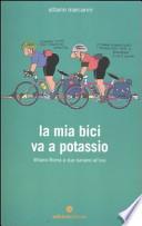 La mia bici va a potassio Milano-Roma a due banane all'ora
