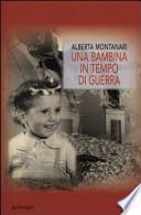 una bambina in tempo di guerra
