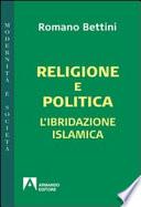 Religione e politica L'ibridazione islamica