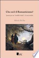 Che cos'è il Romanticismo. Ipotesi per un Modello Ideale e la sua eredità