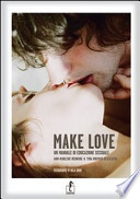 Make love. Un manuale d'educazione sessuale