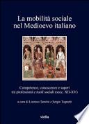 La mobilità sociale nel Medioevo italiano; Competenze, conoscenze e saperi tra professioni e ruoli sociali