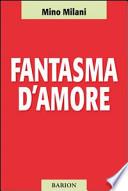 FANTASMA D'AMORE