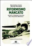 Riformismo mancato : società, consumi e politica nell'Italia del miracolo