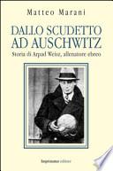 DALLO SCUDETTO AD AUSCHWITZ, Storia di Arpad Weisz allenatore ebreo