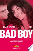 Bad Boy  mai e per sempre