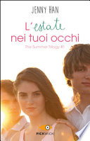 L'estate nei tuoi occhi. The summer trilogy 1